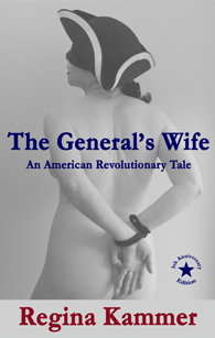 The General's Wife An American Revolutionary Tale by Regina Kammer front cover