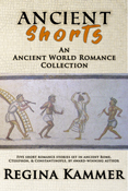 Ancient Shorts by Regina Kammer cover